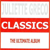 Play & Download Classics - Juliette Gréco by Juliette Greco | Napster