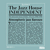 Play & Download The Jazz House Independent, Vol. 2 by Various Artists | Napster