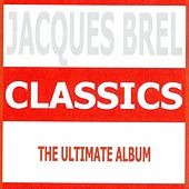 Play & Download Classics : Jacques Brel by Jacques Brel | Napster