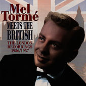 Play & Download Meets The British: The London Recordings 1956-7 by Mel Tormè | Napster
