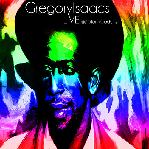 Play & Download Live at Brixton Academy by Gregory Isaacs | Napster