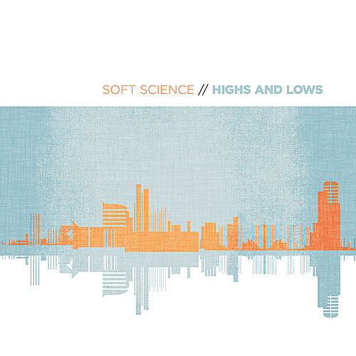 Highs And Lows by Soft Science