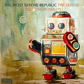 Pre Serene: Thee Oneironauts by The Most Serene Republic
