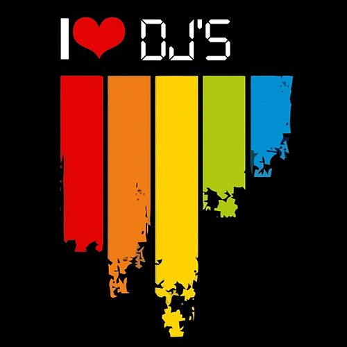 Play & Download I Love Dj's by Various Artists | Napster