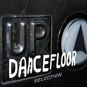 Up Dancefloor Selection by Various Artists