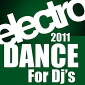 Electro Dance 2011 for Dj's by Various Artists