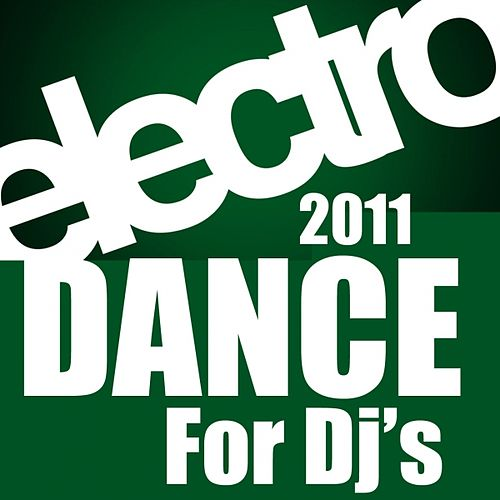 Play & Download Electro Dance 2011 for Dj's by Various Artists | Napster