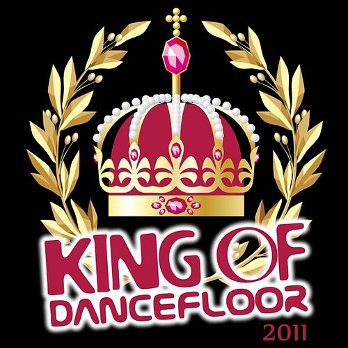 Play & Download King of Dancefloor 2011 by Various Artists | Napster