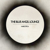 Narcotica by The Blue Angel Lounge