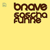 Play & Download Brave by Sascha Funke | Napster