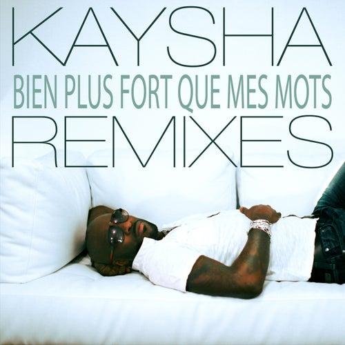 Bien plus fort que mes mots (Remixes) by Kaysha