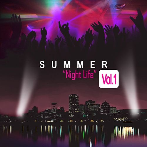 Summer Nightlife 2011 by Various Artists
