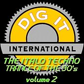 The Italo Techno Trance of the 90's, Vol. 2 (Best of Dig-it International) by Various Artists