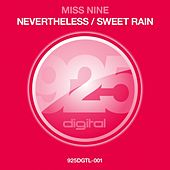Nevertheless / Sweet Rain by Miss Nine