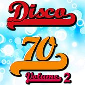 Play & Download Disco 70 Collection, Vol. 2 by Disco Fever | Napster