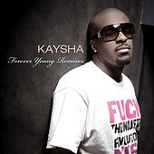Play & Download Forever Young Remixes by Kaysha | Napster