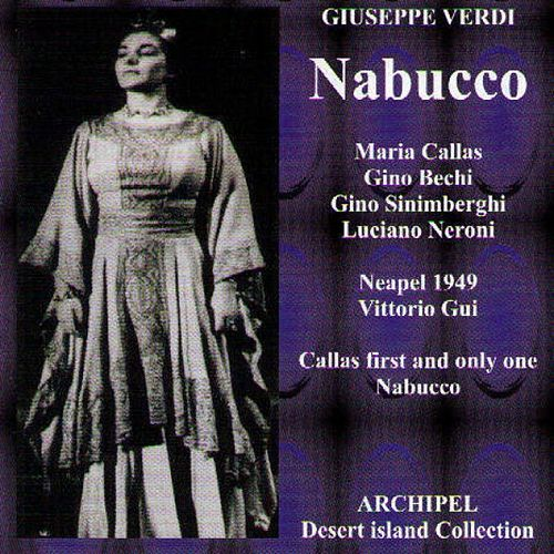 Play & Download Verdi : Nabucco (1949) (Callas First and Only One Nabucco) by Maria Callas | Napster