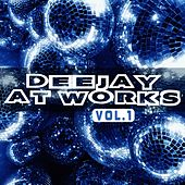 Play & Download Deejay At Works, Vol.1 by Various Artists | Napster