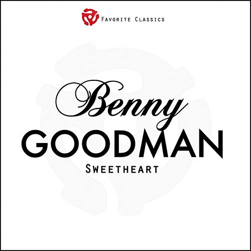 Play & Download Sweetheart by Benny Goodman | Napster