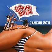 Play & Download Spring Break Cancun 2011 by Various Artists | Napster