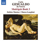 Play & Download Gesualdo: Madrigals, Book 3 by Marco Longhini | Napster