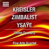 Play & Download Kreisler, Zimbalist, Ysaye: String Quartets by Various Artists | Napster
