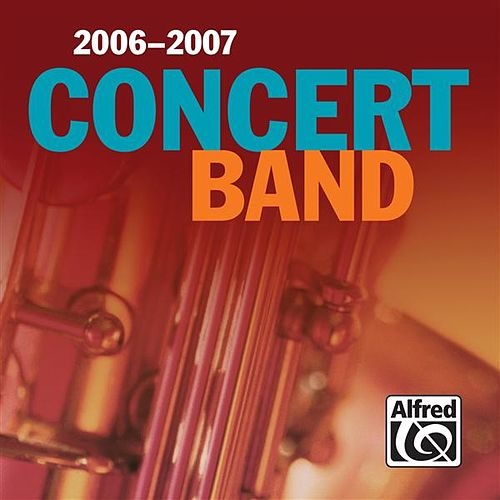 Concert Band (2006-2007) by Various Artists