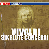 Play & Download Vivaldi - Six Flute Concerti by Jean-Pierre Rampal | Napster