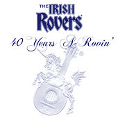 Play & Download 40 Years A-Rovin' by Irish Rovers | Napster