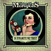 Play & Download In Dynamite We Trust by Guns Of Moropolis | Napster