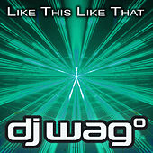 Play & Download Like This Like That by DJ Wag | Napster