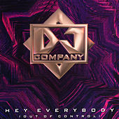 Play & Download Hey Everybody (Out Of Control) by DJ Company | Napster