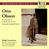 Play & Download Olsson: The complete works for Organ, The early years 1897-1902 by Ralph Gustafsson | Napster