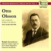 Play & Download Olsson: The complete works for Organ, The years 1903-08 by Ralph Gustafsson | Napster