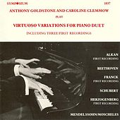 Anthony Goldstone and Caroline Clemmow Play Virtuoso Variations for Piano Duet by Various Artists