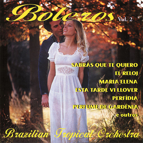 Boleros, Vol. 2 by Brazilian Tropical Orchestra
