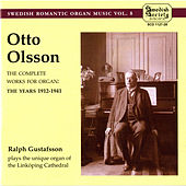 Play & Download Olsson: The Complete Works for Organ by Ralph Gustafsson | Napster