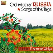 Balalaika Ensemble Wolga: Songs of the Taiga by Balalaika Ensemble Wolga