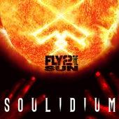 Fly 2 The Sun (Feat. Lajon Witherspoon, Sevendust) - Single by Soulidium