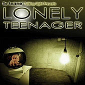 Play & Download Lonely Teenager by The Residents | Napster