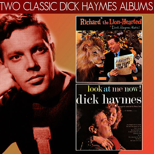 Play & Download Richard the Lion-Hearted, Dick Haymes That Is! / Look at Me Now! by George Gershwin | Napster