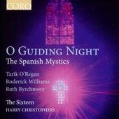 O Guiding Night - The Spanish Mystics by The Sixteen
