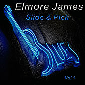 Play & Download Slide and Pick by Elmore James | Napster