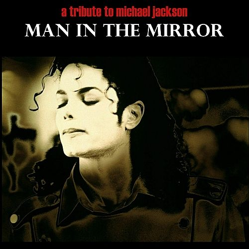 Play & Download Man In The Mirror Michael Jackson Tribute by Various Artists | Napster