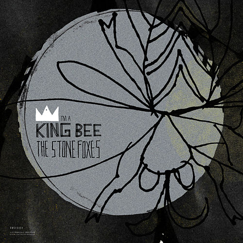 I'm A King Bee by The Stone Foxes