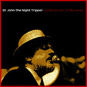 A Little Closer to My Home von Dr. John