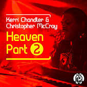 Play & Download Heaven Part 2 by Kerri Chandler | Napster