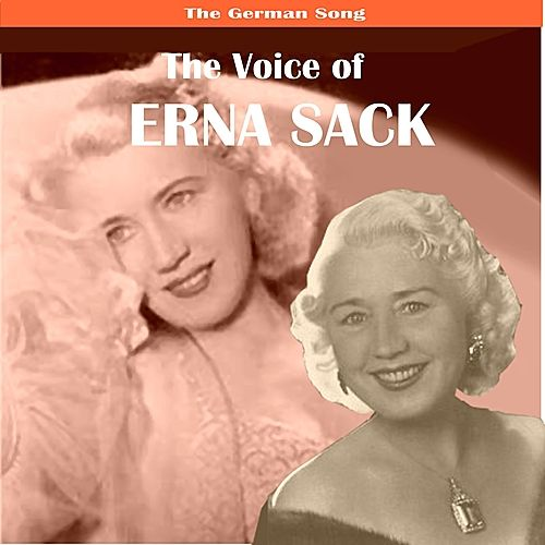 The German Song: The Voice of Erna Sack by Erna Sack