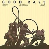 Play & Download Great American Music by Good Rats | Napster