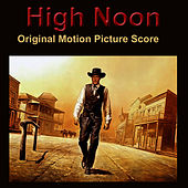 Play & Download High Noon - Original Score by Dimitri Tiomkin | Napster